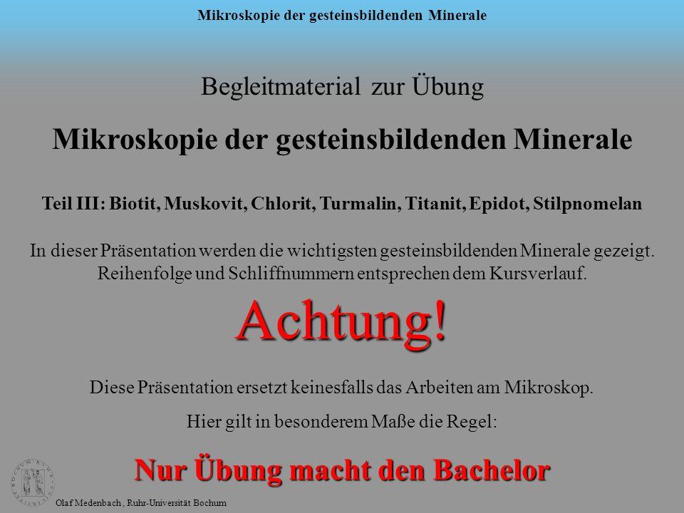 Olaf Medenbach, Ruhr-Universität Bochum Mikroskopie der gesteinsbildenden Minerale Biotit Formel: K(Mg,Fe) 3 [(OH) 2 |AlSi 3 O 10 ] Symmetrie: monoklin n: 1,522 – 1,697 n: 0,04 – 0,08 2V: klein, pseudo-einachsig max.