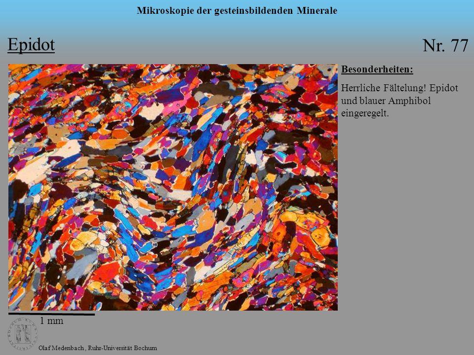 Olaf Medenbach, Ruhr-Universität Bochum Mikroskopie der gesteinsbildenden Minerale Epidot Nr. 77 Besonderheiten: Herrliche Fältelung! Epidot und blaue
