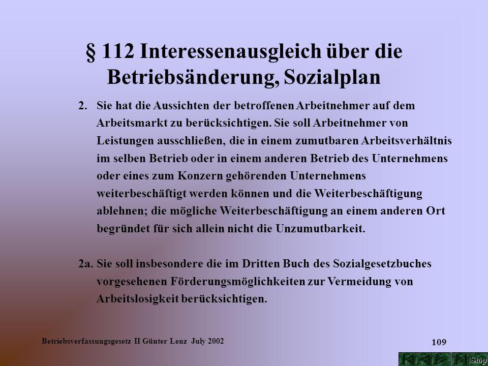 Betriebsverfassungsgesetz II Günter Lenz July 2002 109 § 112 Interessenausgleich über die Betriebsänderung, Sozialplan 2. Sie hat die Aussichten der b