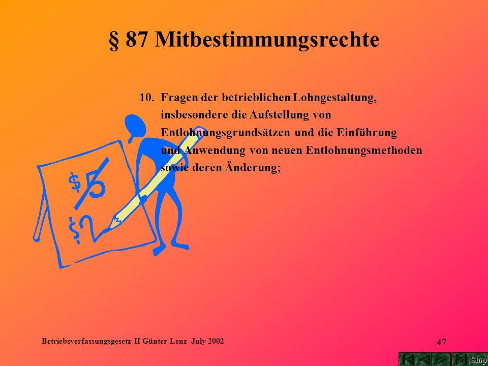 Betriebsverfassungsgesetz II Günter Lenz July 2002 47 § 87 Mitbestimmungsrechte 10. Fragen der betrieblichen Lohngestaltung, insbesondere die Aufstell