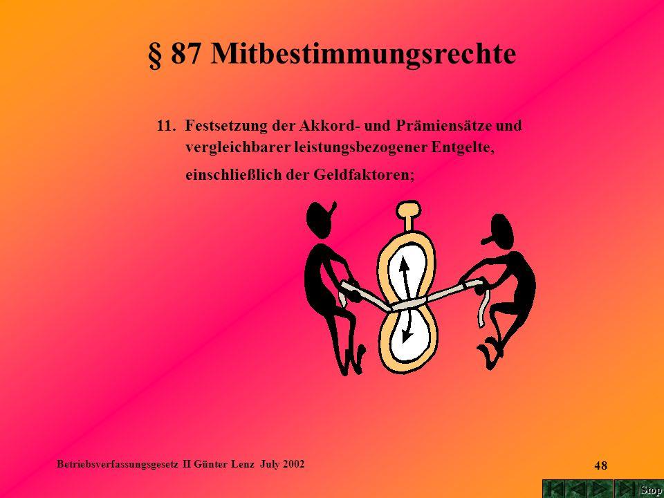 Betriebsverfassungsgesetz II Günter Lenz July 2002 48 § 87 Mitbestimmungsrechte 11. Festsetzung der Akkord- und Prämiensätze und vergleichbarer leistu
