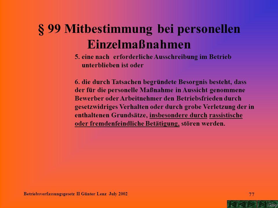 Betriebsverfassungsgesetz II Günter Lenz July 2002 77 § 99 Mitbestimmung bei personellen Einzelmaßnahmen 5. eine nach erforderliche Ausschreibung im B