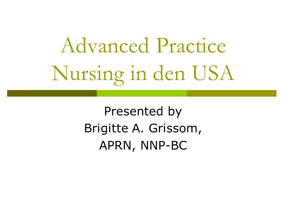 Advanced Practice Nursing Definition Erweiterte Pflegepraxis mit evidenzbasierten Grundlagen Verstaerkte pflegerische Verantwortung Uebernahme von zusaetzlichen Kompetenzen die traditionell nicht zur Pflege gehoeren Spezialisierung auf bestimmte Patientengruppen oder relevante Fachgebiete