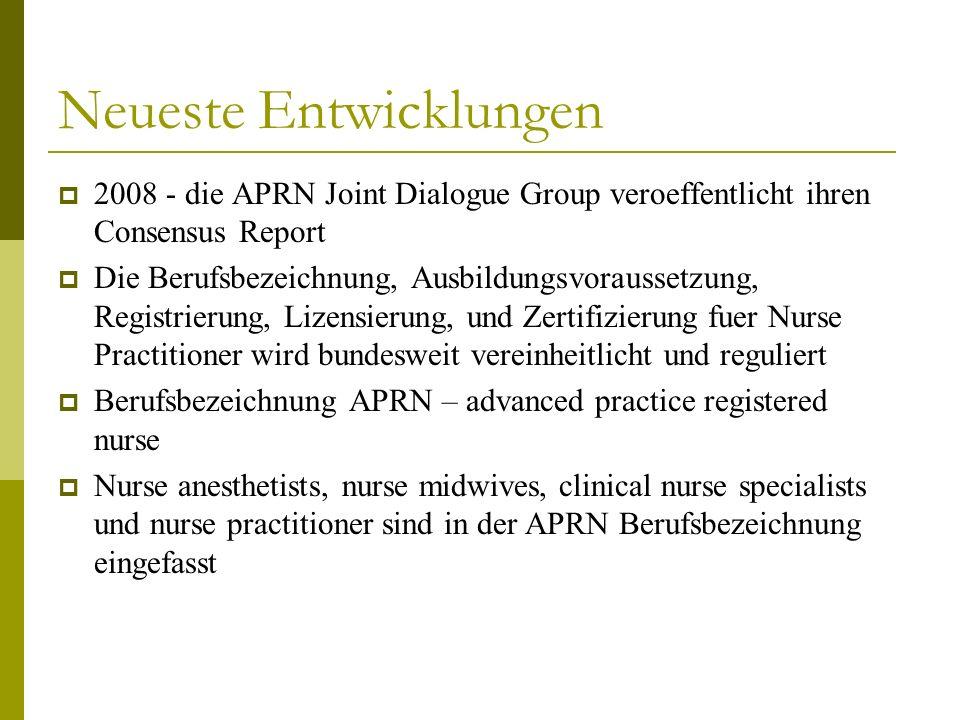 Neueste Entwicklungen 2008 - die APRN Joint Dialogue Group veroeffentlicht ihren Consensus Report Die Berufsbezeichnung, Ausbildungsvoraussetzung, Reg