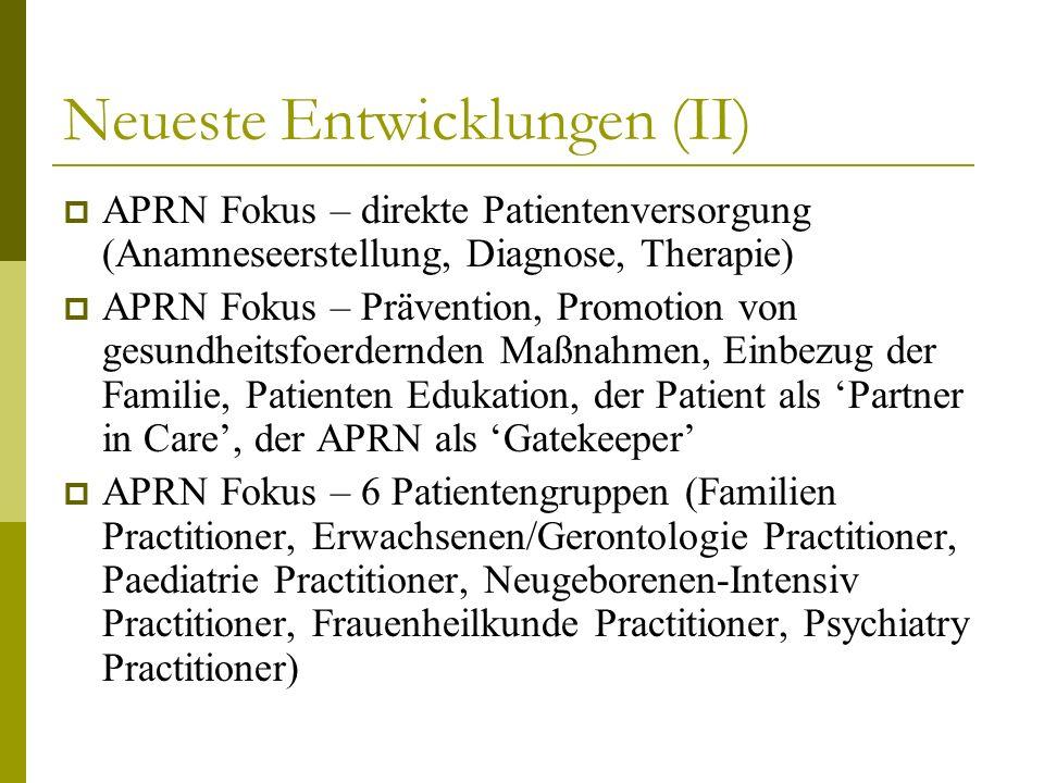 Neueste Entwicklungen (II) APRN Fokus – direkte Patientenversorgung (Anamneseerstellung, Diagnose, Therapie) APRN Fokus – Prävention, Promotion von ge