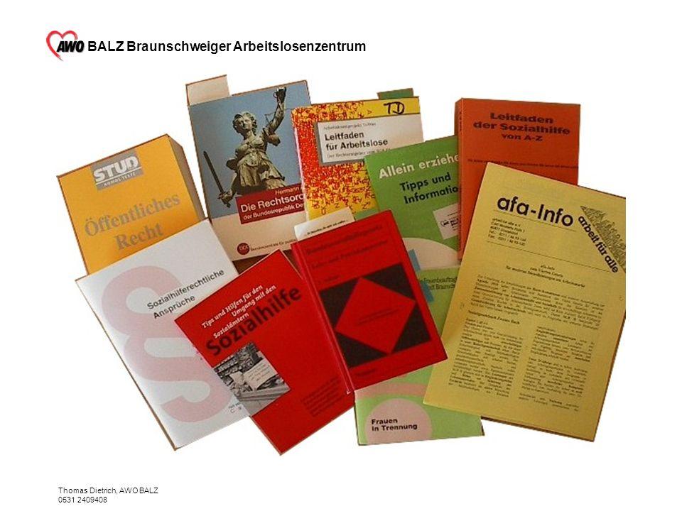 BALZ Braunschweiger Arbeitslosenzentrum Thomas Dietrich, AWO BALZ 0531 2409408 Aktuelle Hilfen