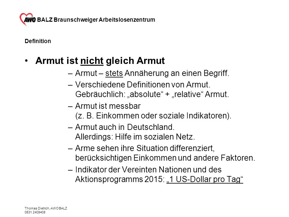 BALZ Braunschweiger Arbeitslosenzentrum Thomas Dietrich, AWO BALZ 0531 2409408 Absolute und relative Armut Absolute Armut...