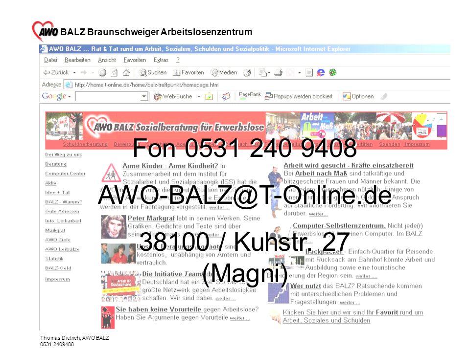 BALZ Braunschweiger Arbeitslosenzentrum Thomas Dietrich, AWO BALZ 0531 2409408 Rat & Tat rund um Arbeit, Schulden, Sozialhilfe, Arbeitsamt und sozialp