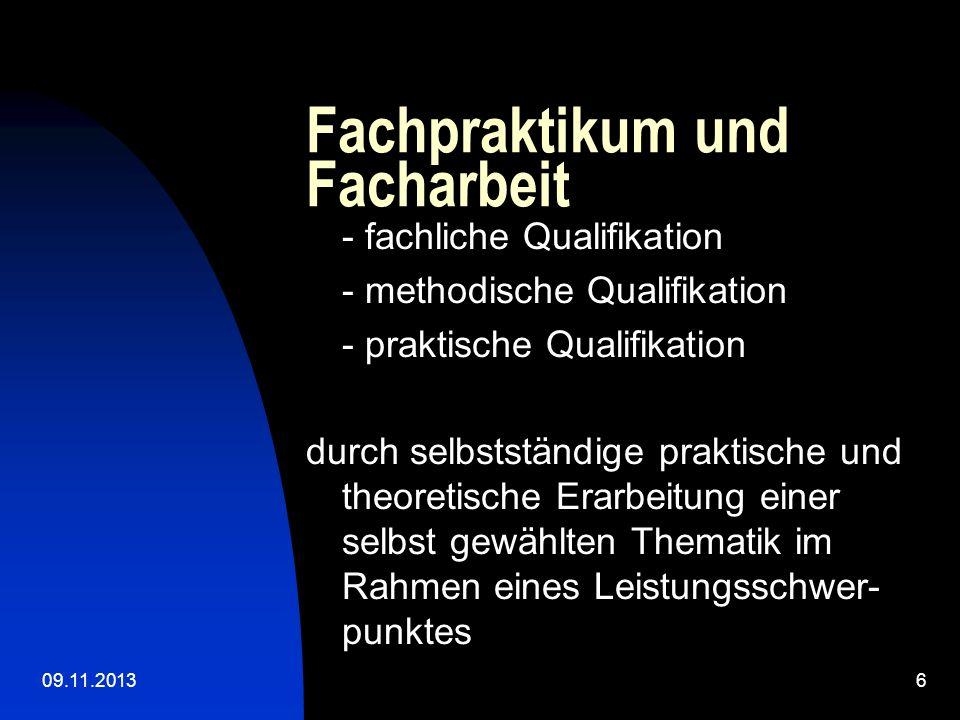 09.11.20136 Fachpraktikum und Facharbeit - fachliche Qualifikation - methodische Qualifikation - praktische Qualifikation durch selbstständige praktis