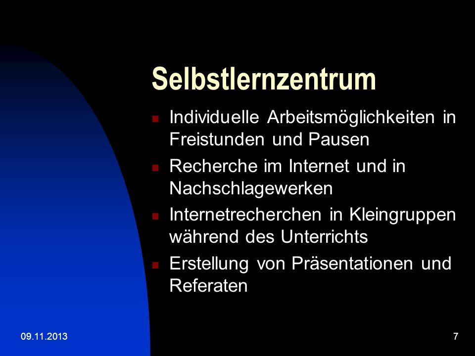 09.11.20137 Selbstlernzentrum Individuelle Arbeitsmöglichkeiten in Freistunden und Pausen Recherche im Internet und in Nachschlagewerken Internetreche
