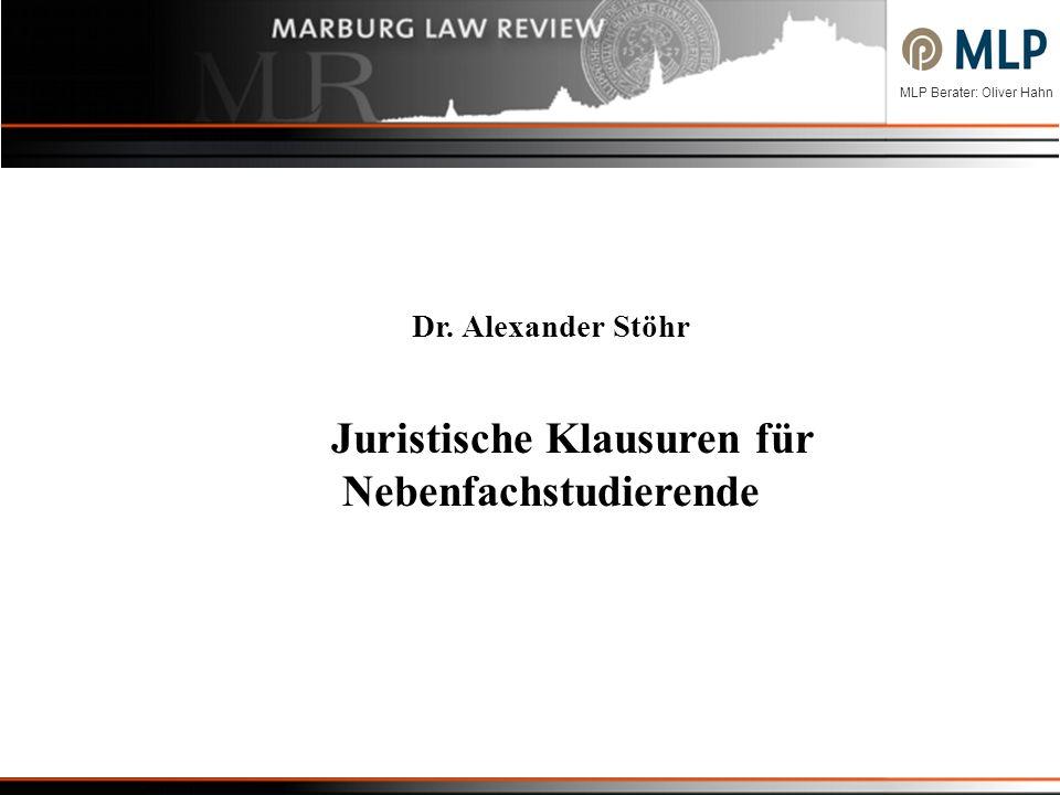 MLP Berater: Oliver Hahn Dr. Alexander Stöhr Juristische Klausuren für Nebenfachstudierende