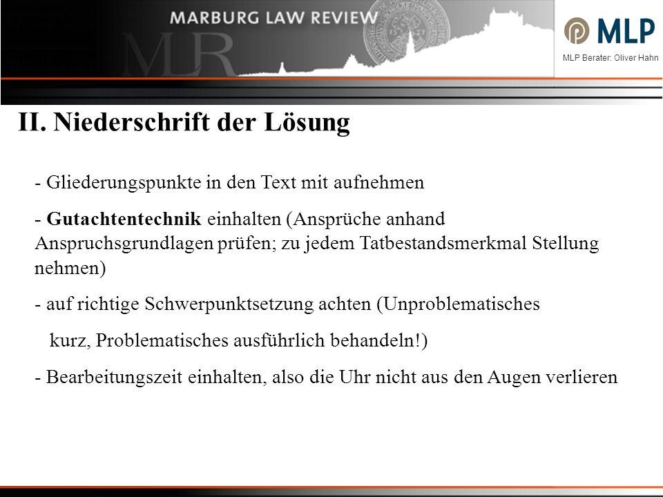 MLP Berater: Oliver Hahn - Gliederungspunkte in den Text mit aufnehmen - Gutachtentechnik einhalten (Ansprüche anhand Anspruchsgrundlagen prüfen; zu j
