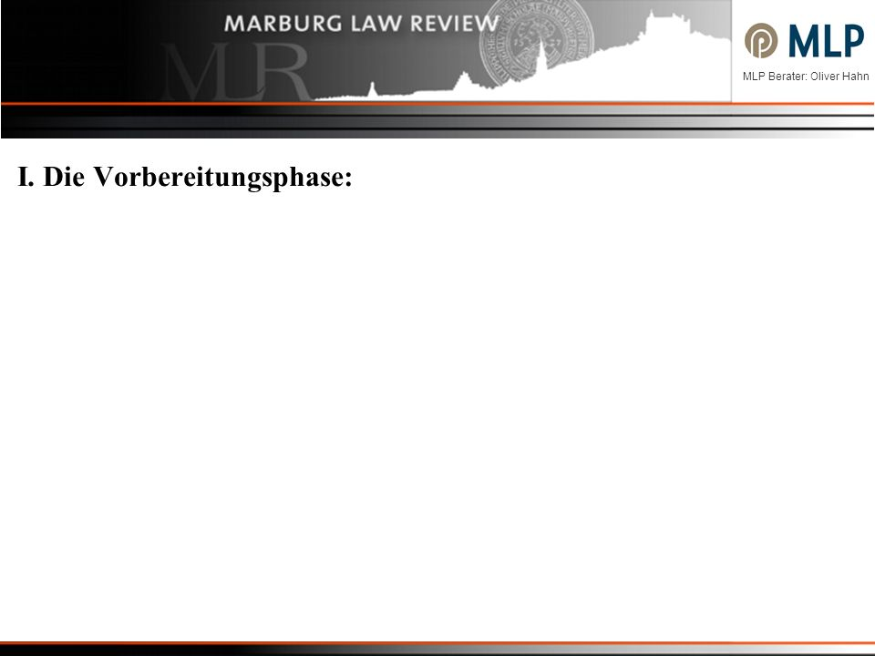 MLP Berater: Oliver Hahn I. Die Vorbereitungsphase: