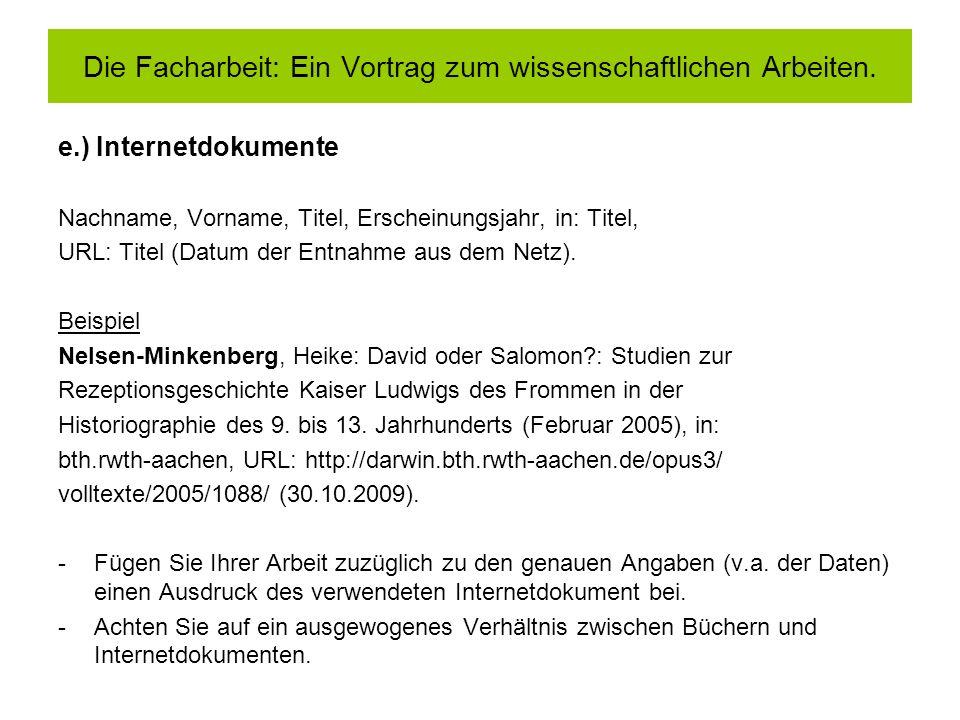 e.) Internetdokumente Nachname, Vorname, Titel, Erscheinungsjahr, in: Titel, URL: Titel (Datum der Entnahme aus dem Netz). Beispiel Nelsen-Minkenberg,