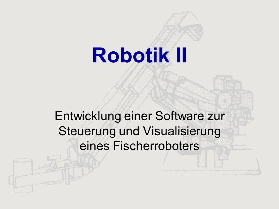 Überblick NT-Rechner DOS-Rechner Roboter Visualisierung Graphische Oberfläche mit Steuerfunktionen Fischer- technik Kommunikations- schnittstelle Schnittstelle zum fischertechnik interface Bahnplanung Kommunikations- schnittstelle