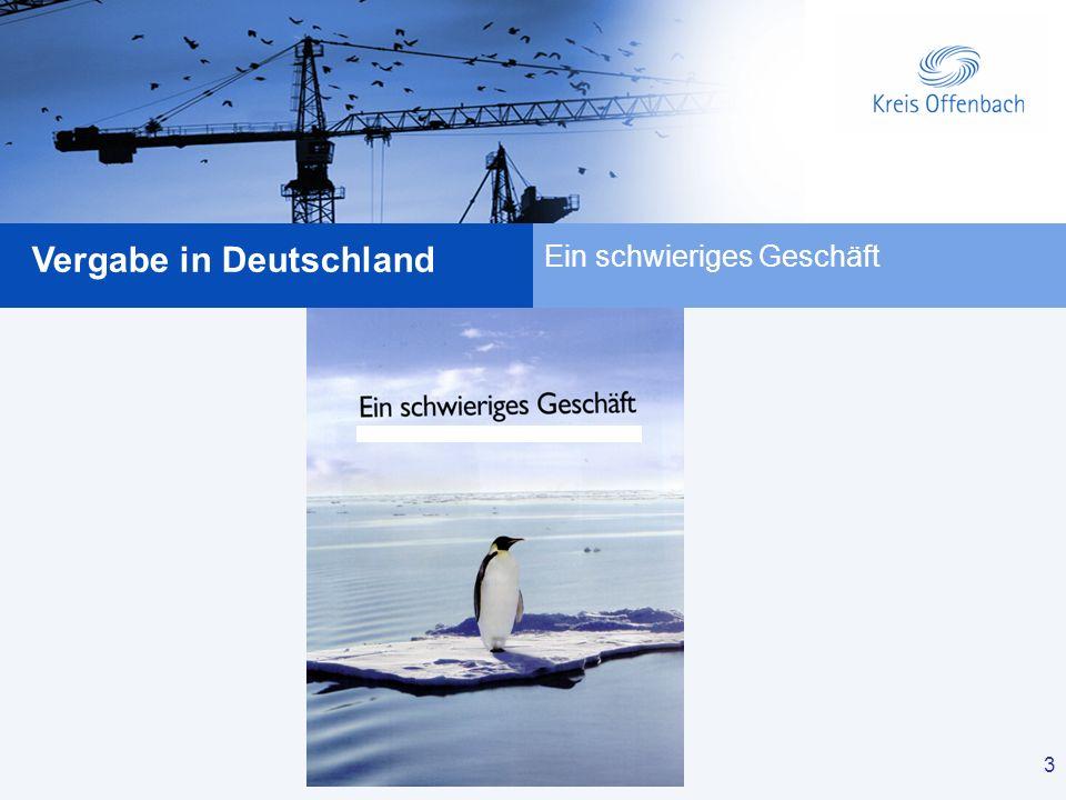 3 Vergabe in Deutschland 3 Ein schwieriges Geschäft