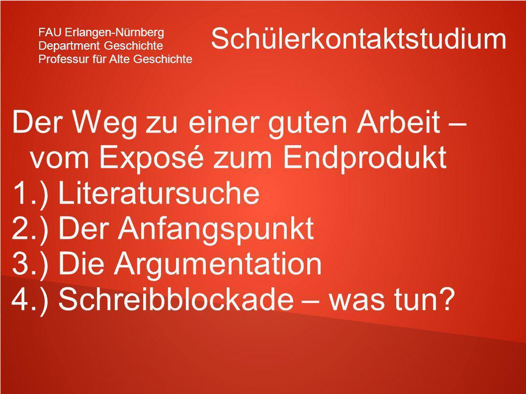 FAU Erlangen-Nürnberg Department Geschichte Professur für Alte Geschichte Schülerkontaktstudium 1.) Literatursuche Wikipedia: wozu darf ich es benutzen.