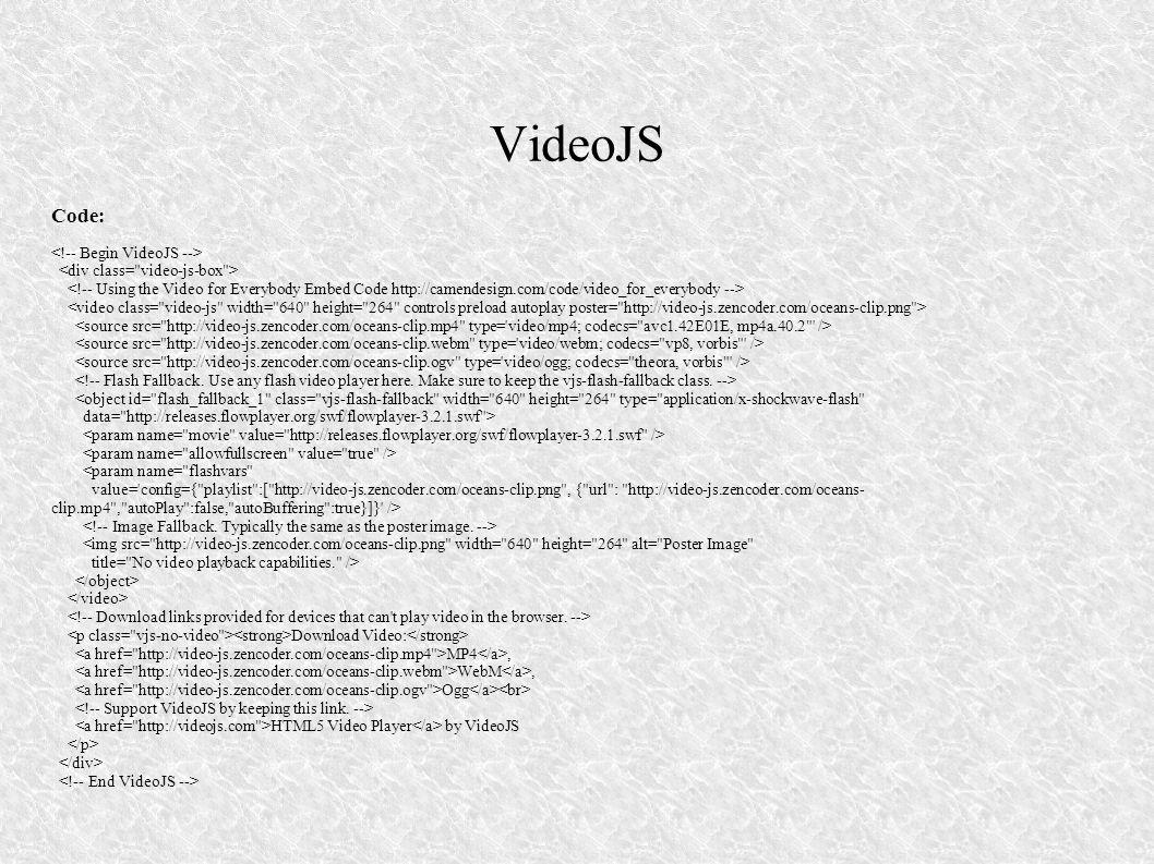 VideoJS Code: <object id=