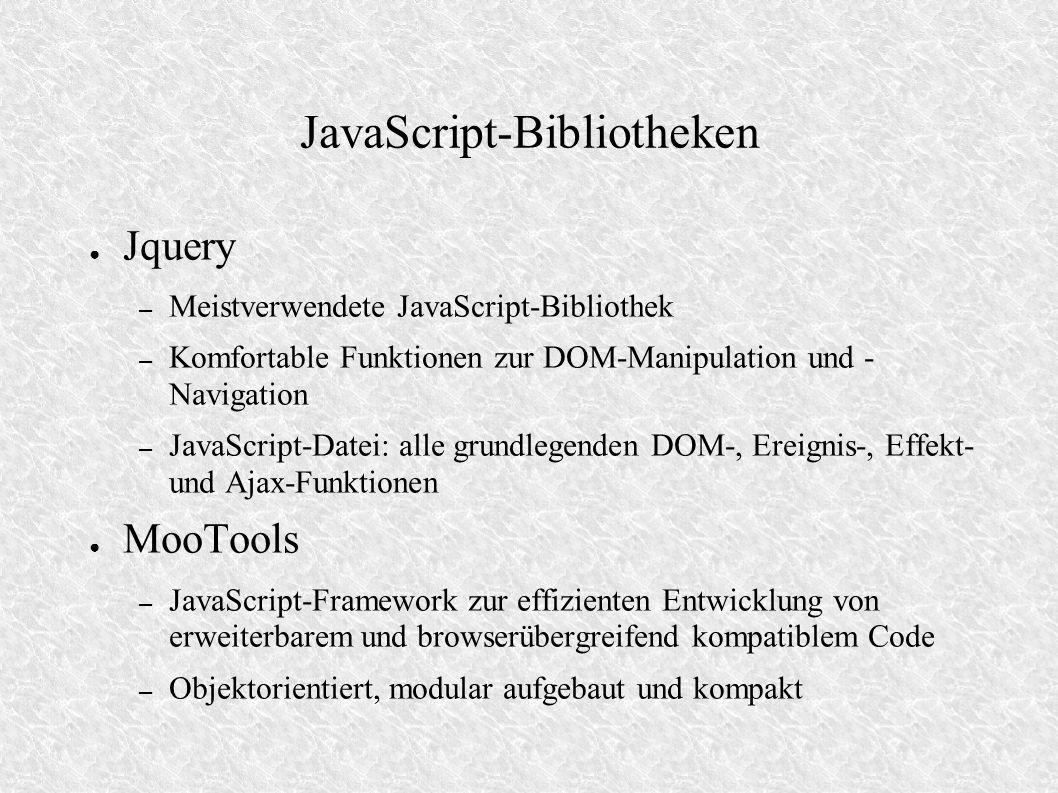 JavaScript-Bibliotheken Jquery – Meistverwendete JavaScript-Bibliothek – Komfortable Funktionen zur DOM-Manipulation und - Navigation – JavaScript-Dat