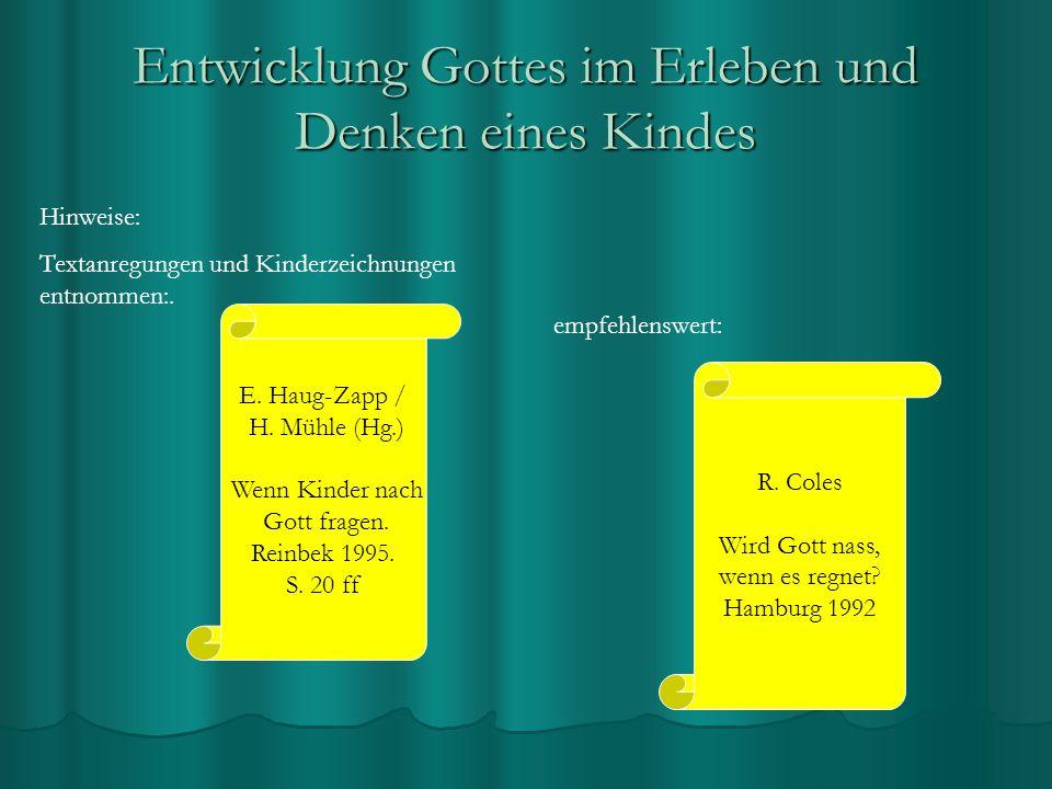 Hinweise: Textanregungen und Kinderzeichnungen entnommen:. R. Coles Wird Gott nass, wenn es regnet? Hamburg 1992 E. Haug-Zapp / H. Mühle (Hg.) Wenn Ki