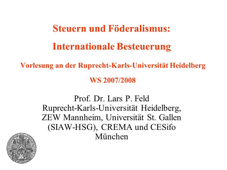 Internationale Besteuerung2 Internationale Besteuerung Aufbau der Vorlesung Grundzüge des internationalen Steuerrechts Effiziente internationale Besteuerung Weltwirtschaftliche Effizienz Strategische internationale Steuerpolitik Internationale Unternehmensbesteuerung Zusammenfassung