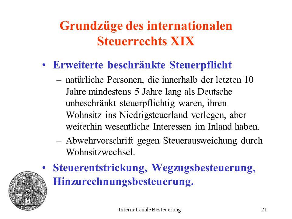 Internationale Besteuerung21 Grundzüge des internationalen Steuerrechts XIX Erweiterte beschränkte Steuerpflicht –natürliche Personen, die innerhalb d