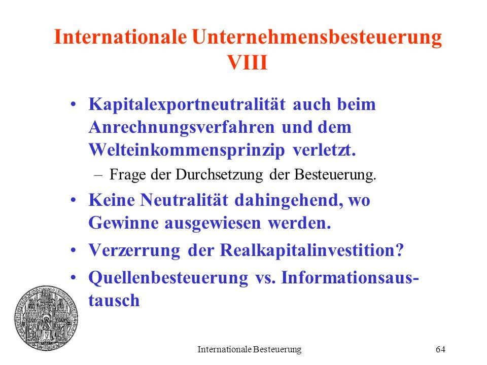 Internationale Besteuerung64 Internationale Unternehmensbesteuerung VIII Kapitalexportneutralität auch beim Anrechnungsverfahren und dem Welteinkommen