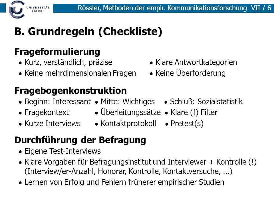 Rössler, Methoden der empir. Kommunikationsforschung VII / 6 Frageformulierung Fragebogenkonstruktion Durchführung der Befragung Kurz, verständlich, p