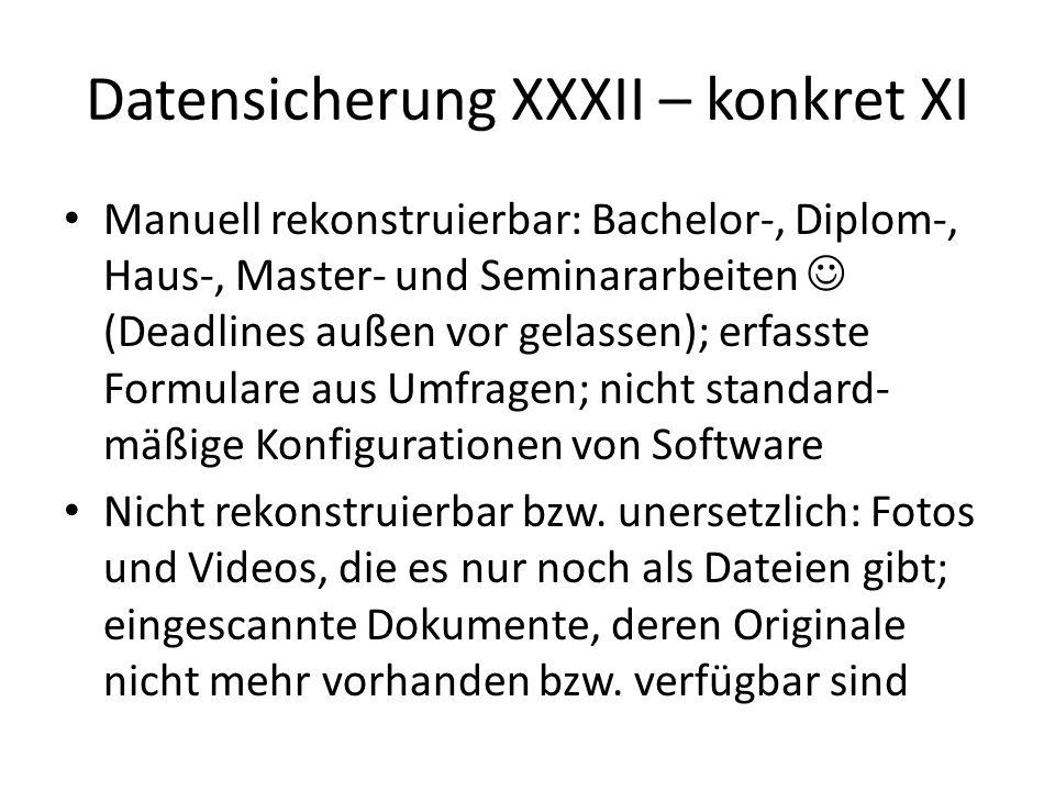 Datensicherung XXXIII – konkret XII Das Generationenprinzip, eine Rotations- methode der verwendeten Sicherungsmedien: es werden drei Generationen von Medien verwaltet, Großvater, Vater und Sohn.