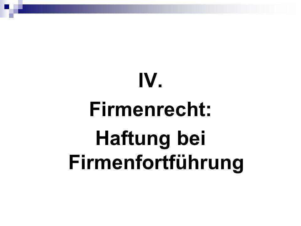 IV. Firmenrecht: Haftung bei Firmenfortführung