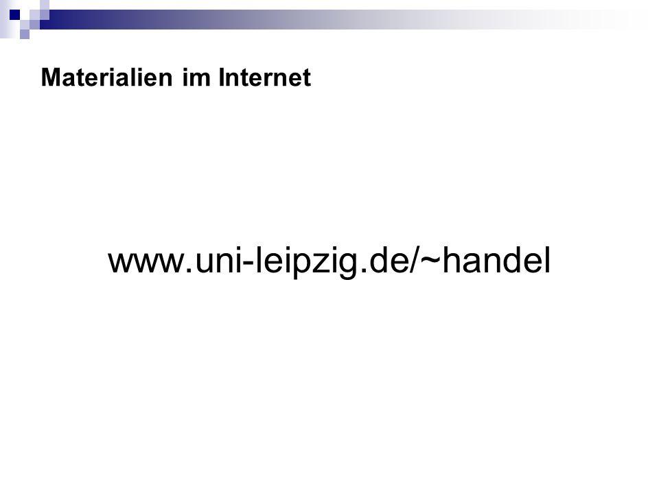 Materialien im Internet www.uni-leipzig.de/~handel