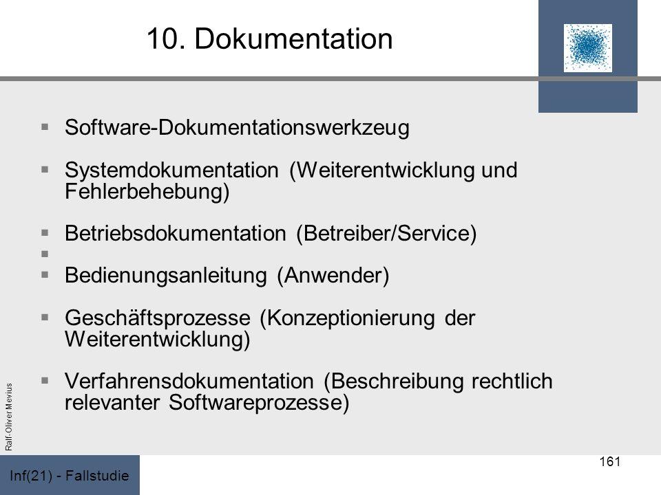 Inf(21) - Fallstudie Ralf-Oliver Mevius 10. Dokumentation Software-Dokumentationswerkzeug Systemdokumentation (Weiterentwicklung und Fehlerbehebung) B