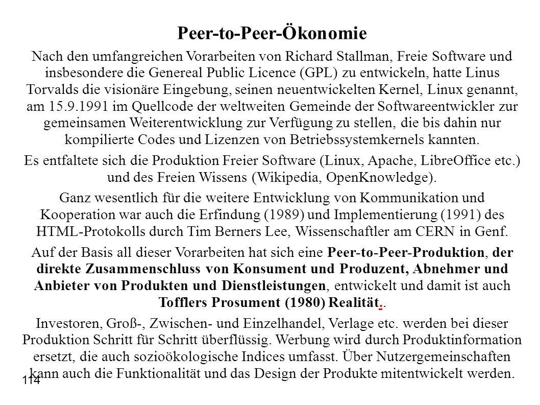 Peer-to-Peer-Ökonomie Nach den umfangreichen Vorarbeiten von Richard Stallman, Freie Software und insbesondere die Genereal Public Licence (GPL) zu en