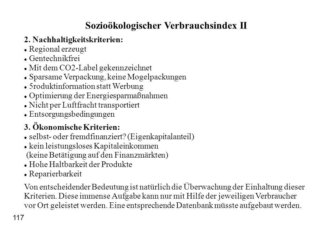Sozioökologischer Verbrauchsindex II 2. Nachhaltigkeitskriterien: Regional erzeugt Gentechnikfrei Mit dem CO2-Label gekennzeichnet Sparsame Verpackung
