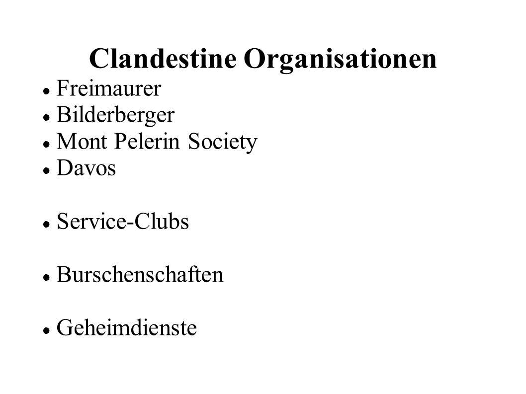 Clandestine Organisationen Freimaurer Bilderberger Mont Pelerin Society Davos Service-Clubs Burschenschaften Geheimdienste