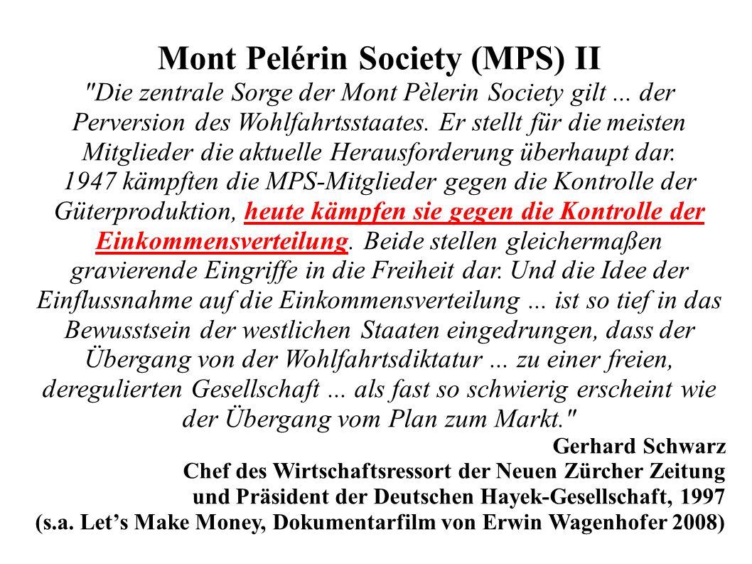 Mont Pelérin Society (MPS) II Die zentrale Sorge der Mont Pèlerin Society gilt...