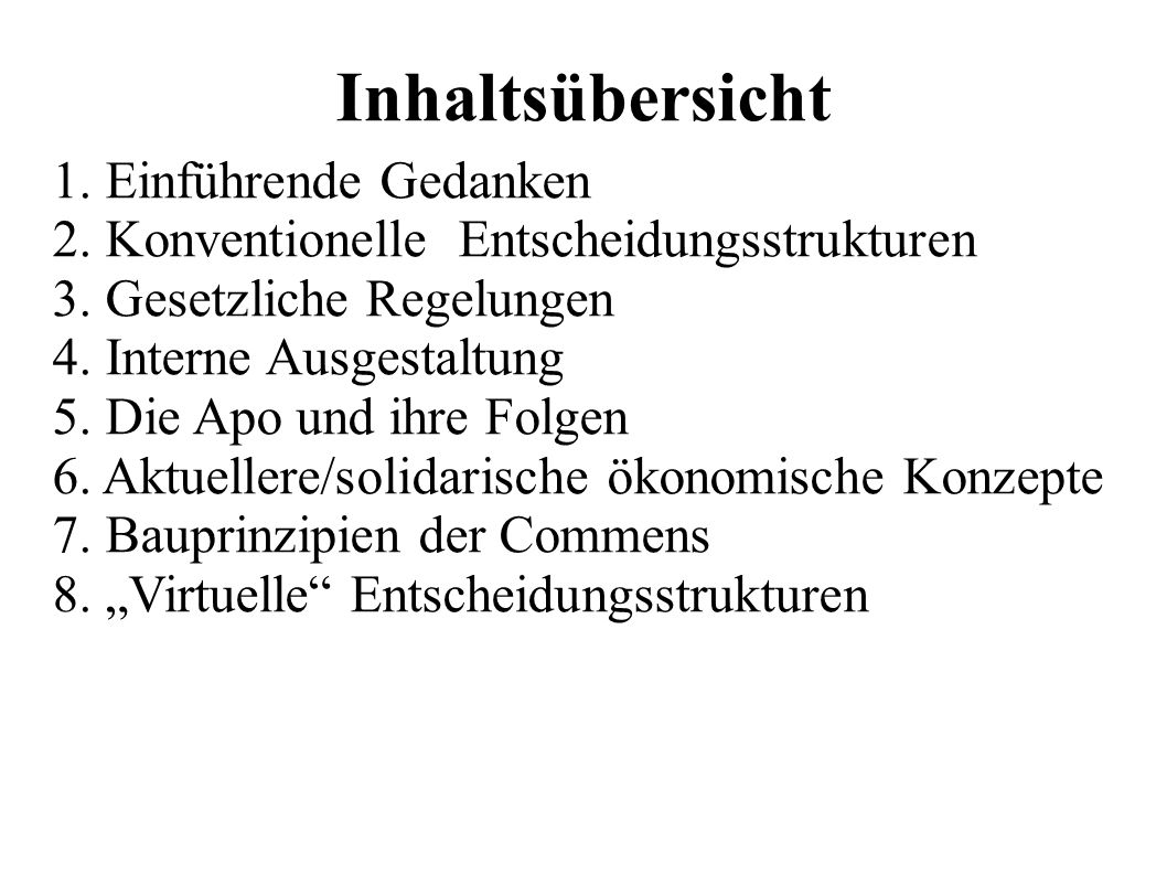 Inhaltsübersicht 1. Einführende Gedanken 2. Konventionelle Entscheidungsstrukturen 3. Gesetzliche Regelungen 4. Interne Ausgestaltung 5. Die Apo und i