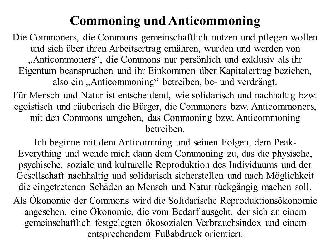 Commoning und Anticommoning Die Commoners, die Commons gemeinschaftlich nutzen und pflegen wollen und sich über ihren Arbeitsertrag ernähren, wurden u