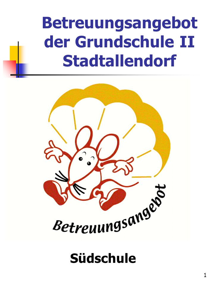 1 Betreuungsangebot der Grundschule II Stadtallendorf Südschule