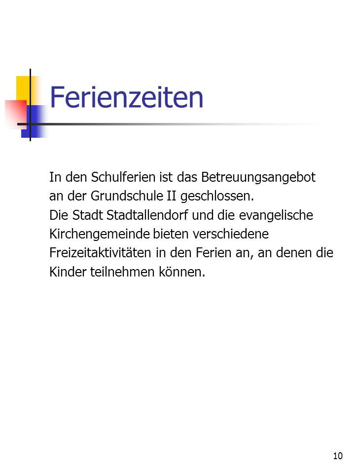 10 Ferienzeiten In den Schulferien ist das Betreuungsangebot an der Grundschule II geschlossen. Die Stadt Stadtallendorf und die evangelische Kircheng