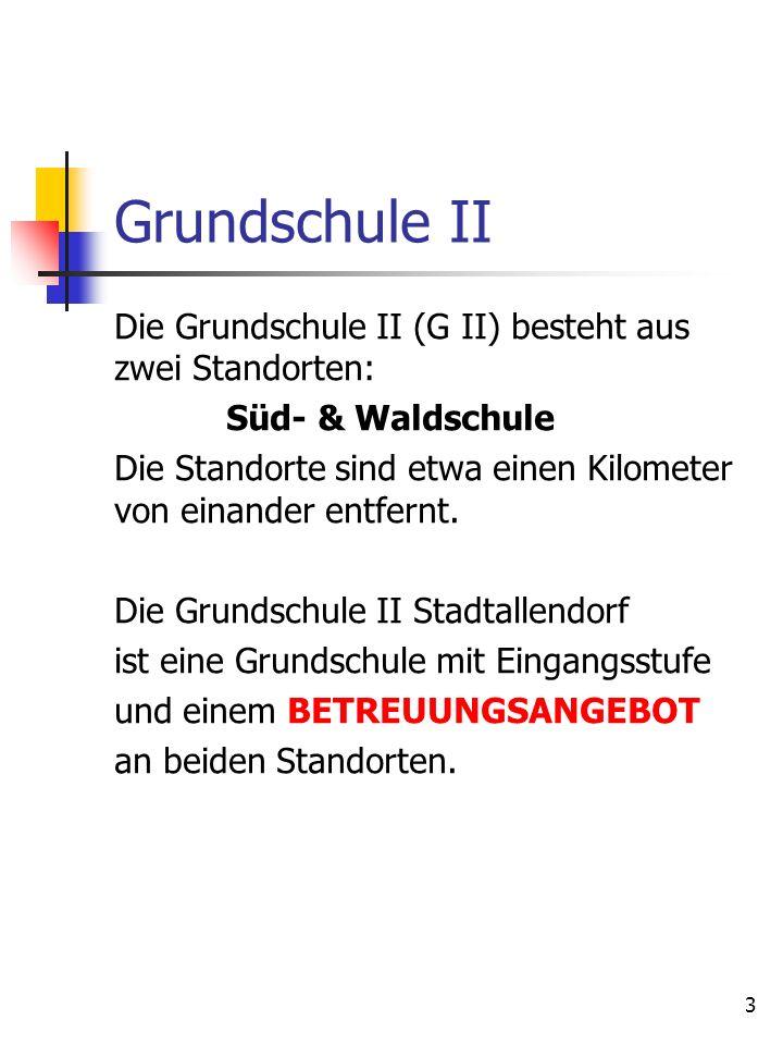 3 Grundschule II Die Grundschule II (G II) besteht aus zwei Standorten: Süd- & Waldschule Die Standorte sind etwa einen Kilometer von einander entfern