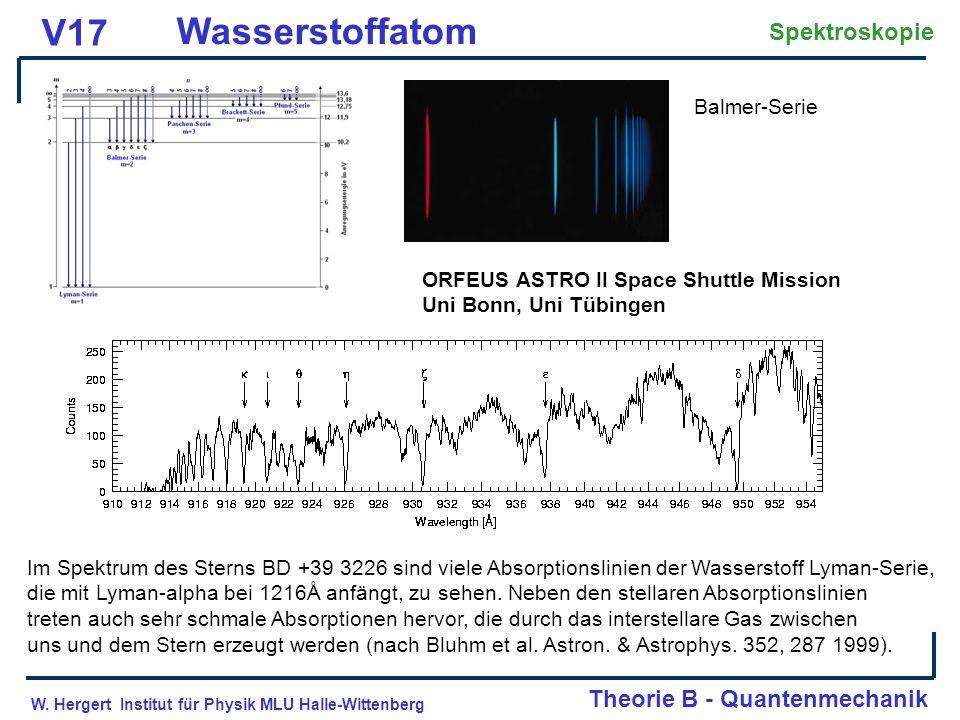 W. Hergert Institut für Physik MLU Halle-Wittenberg Theorie B - Quantenmechanik V17 Wasserstoffatom Spektroskopie Im Spektrum des Sterns BD +39 3226 s