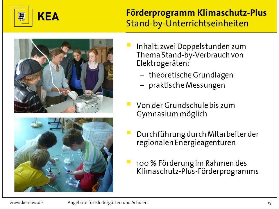 www.kea-bw.deAngebote für Kindergärten und Schulen14 Förderprogramm Klimaschutz-Plus Fifty-fifty-Projekte Erschließung der Energieverbrauchs- und Ener