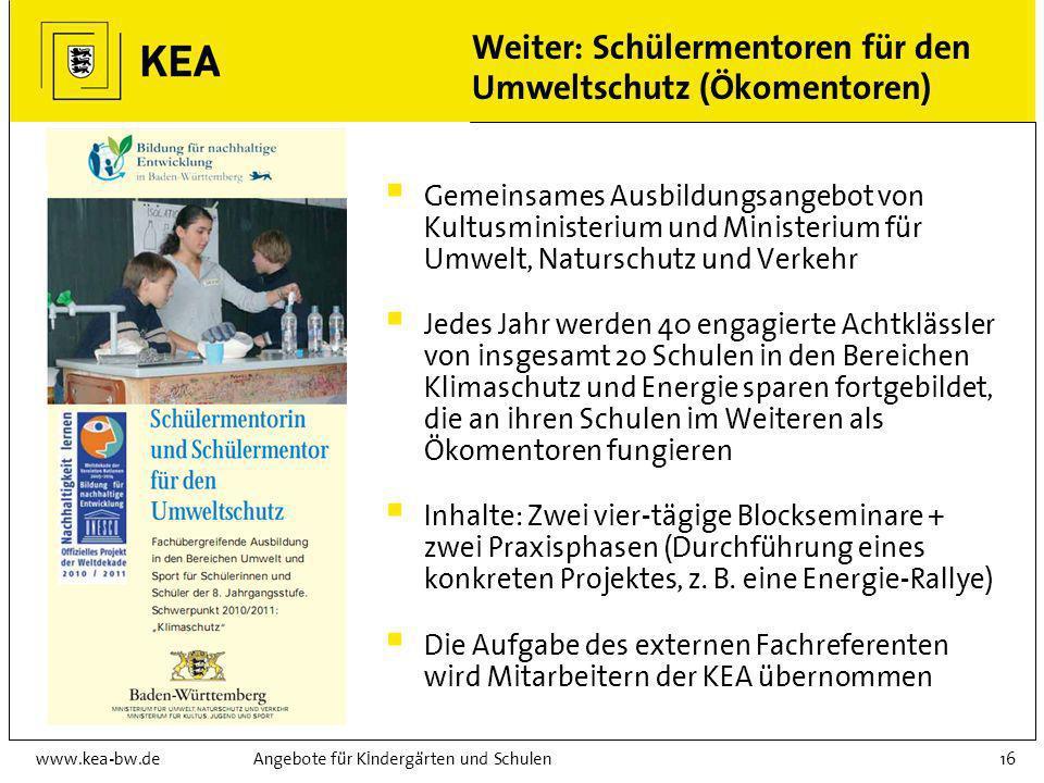 www.kea-bw.deAngebote für Kindergärten und Schulen15 Förderprogramm Klimaschutz-Plus Stand-by-Unterrichtseinheiten Inhalt: zwei Doppelstunden zum Them