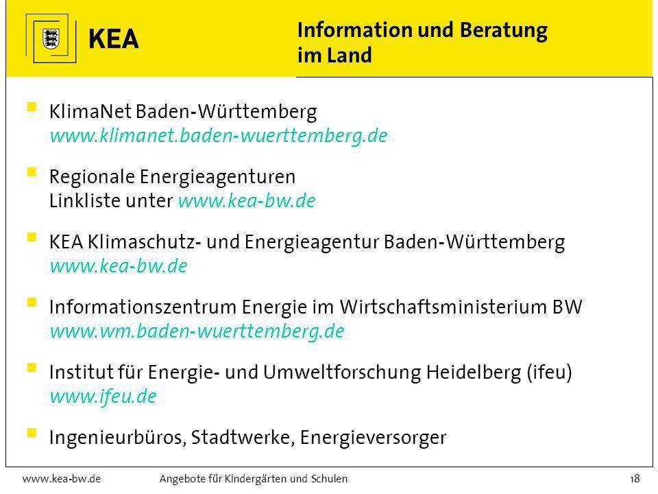 www.kea-bw.deAngebote für Kindergärten und Schulen17 Weitere Angebote für Schulen Auswahl Energiedetektive EDE (www.ede-bw.de) Energiesparkonto für Sc