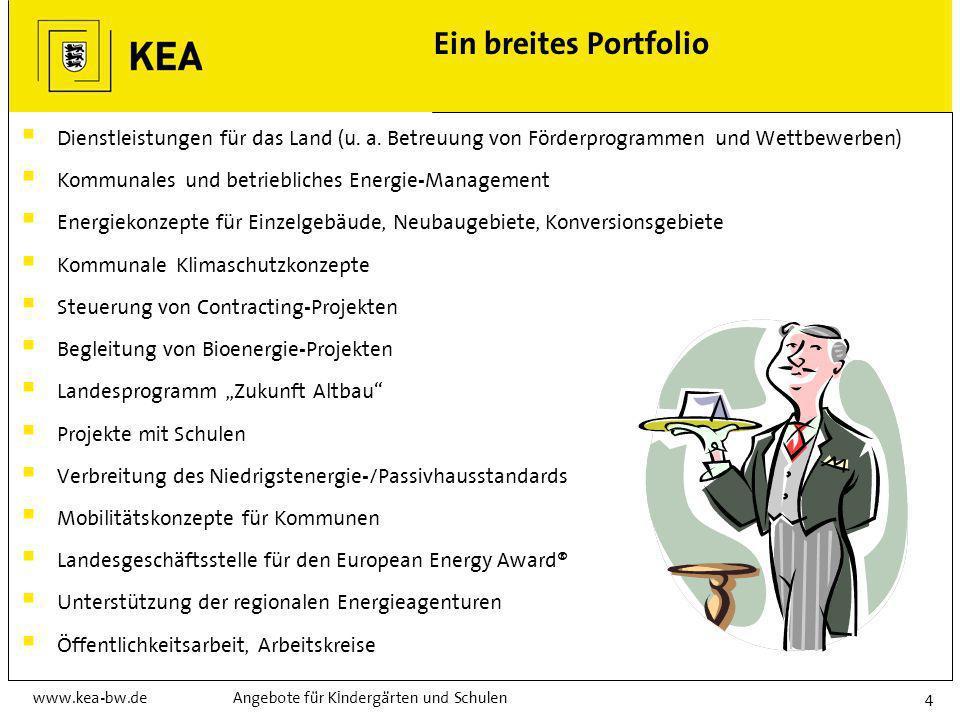 www.kea-bw.deAngebote für Kindergärten und Schulen4 Ein breites Portfolio Dienstleistungen für das Land (u.