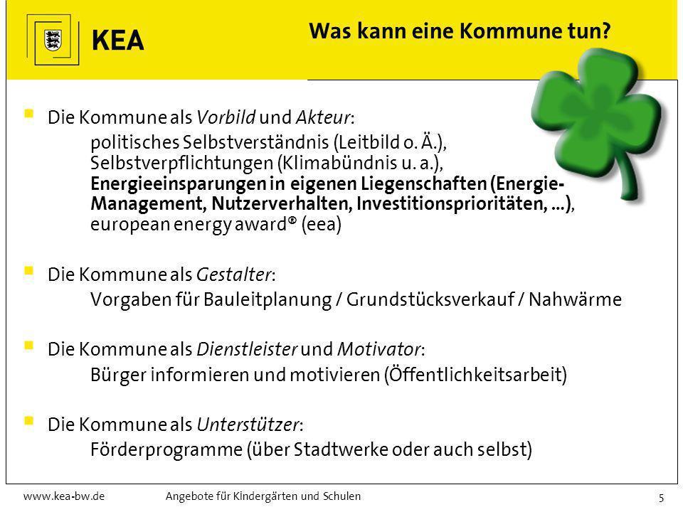 www.kea-bw.deAngebote für Kindergärten und Schulen4 Ein breites Portfolio Dienstleistungen für das Land (u. a. Betreuung von Förderprogrammen und Wett