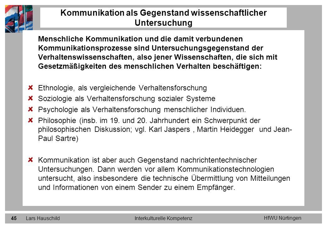 HfWU Nürtingen Lars HauschildInterkulturelle Kompetenz45 Kommunikation als Gegenstand wissenschaftlicher Untersuchung Menschliche Kommunikation und di