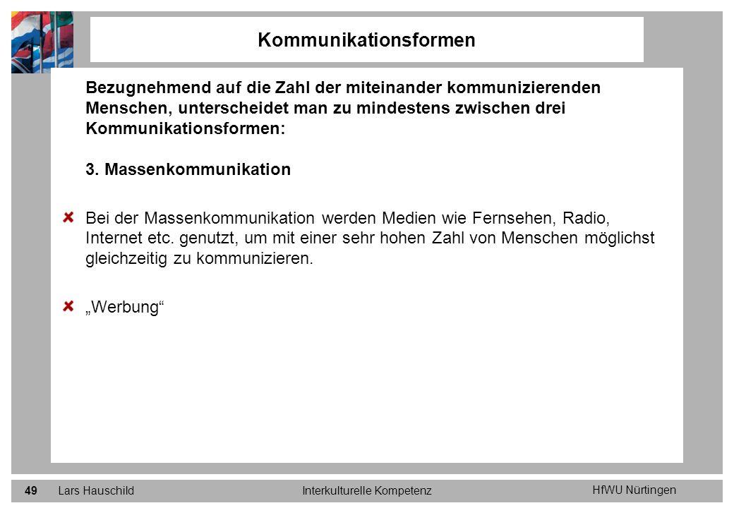 HfWU Nürtingen Lars HauschildInterkulturelle Kompetenz49 Kommunikationsformen Bezugnehmend auf die Zahl der miteinander kommunizierenden Menschen, unt