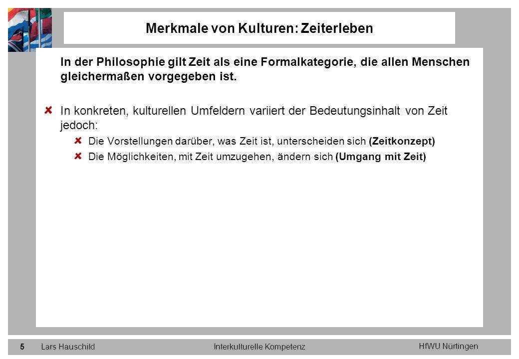 HfWU Nürtingen Lars HauschildInterkulturelle Kompetenz5 In der Philosophie gilt Zeit als eine Formalkategorie, die allen Menschen gleichermaßen vorgeg
